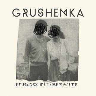 "Grushenka, ""Enredo Interesante"""