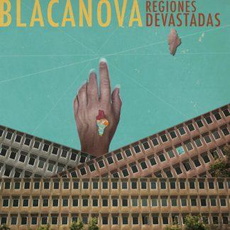 "Blacanova, ""Regiones devastadas!"