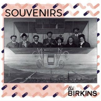 The Birkins, Souvenirs