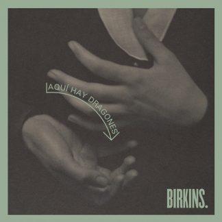 Aquí hay dragones, Birkins